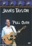 James Taylor - Pull Over (DVD)