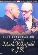 Mark Whitfield & JK - soul conversation (DVD)