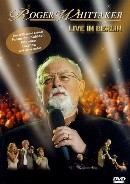 Roger Whittaker - live in Berlin (DVD)