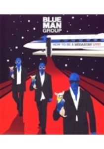 Blue Man Group - How To Be A Megastar (Blu-Ray)