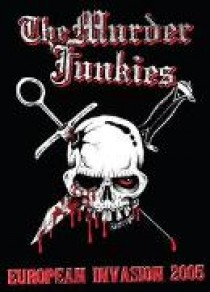 Murder Junkies - European Invasion 2005 (DVD)