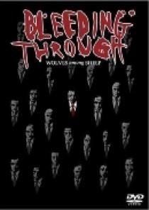 Bleeding Through - Wolves Among Sleep (DVD)